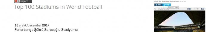 fenerbahçe şükrü saracoğlu stadyumu abd'den yayın yapan spor sitesi bleacherreport.com sitesinin dünyadaki en iyi 100 stadyum listesinde 19. sırada yer
